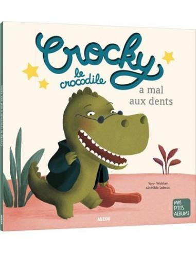 Crocky le crocodile a mal aux dents...